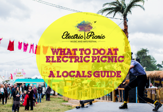 A Local's Guide On Things To Do At Electric Picnic