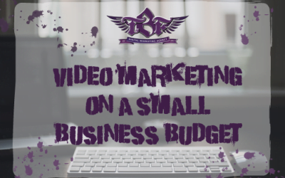 Video Marketing On A Small Business Budget