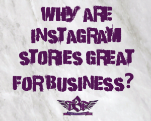 Why Are Instagram Stories Great For Business the business fairy digital marketing agency