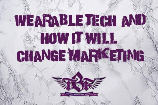 wearable tech and how it will change marketing the business fairy digital marketing agency