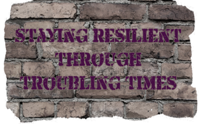 Staying Resilient through Troubling Times Podcast