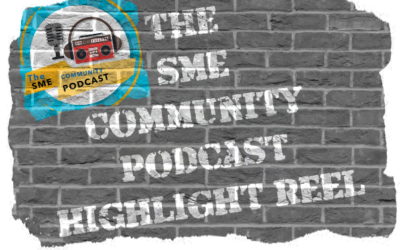 The SME Community Podcast Highlight Reel
